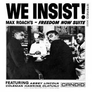 Max Roach We insist! Freedom Now Suite