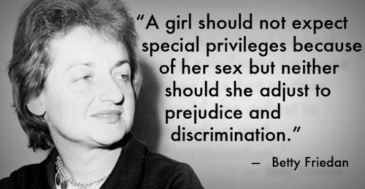 a biography of betty friedan an american writer activist and feminist Betty friedan (february 4, 1921 - february 4, 2006) was an american writer, activist and feminist a leading figure in the women's movement in the united states, her 1963 book the feminine mystique is often credited with sparking the second wave of american feminism in the 20th century.