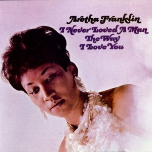 Aretha Franklin Never Loved