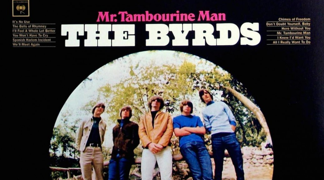 Byrds Mr Tambourine Man