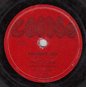 Chuck Higgins Pachuko Hop