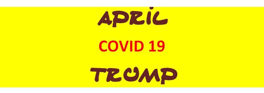 April COVID 19 Trump
